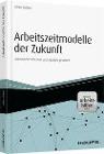 [Ulrike Hellert: Arbeitszeitmodelle der Zukunft - inkl. Arbeitshilfen online]