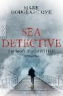 [Mark Douglas-Home: Sea Detective: Ein Grab in den Wellen]