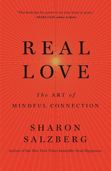 Salzberg, Sharon: Real Love. The Art of Mindful Connection