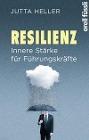 [Jutta Heller: Resilienz. Innere Stärke für Führungskräfte]