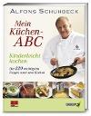 [Alfons Schuhbeck: Mein Küchen-ABC]