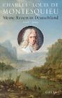 [Charles-Louis Montesquieu: Meine Reisen in Deutschland 1728 - 1729]