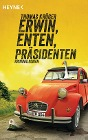 [Thomas Krüger: Erwin, Enten, Präsidenten]