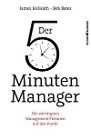 [James McGrath, Bob Bates: Der 5-Minuten-Manager]