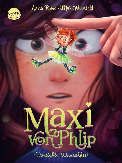 Maxi von Phlip (1). Vorsicht, Wunschfee!