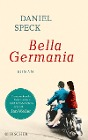 [Daniel Speck: Bella Germania]