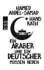 [Hamed Abdel-Samad, Hans Rath: Ein Araber und ein Deutscher müssen reden]