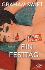 [Graham Swift: Ein Festtag]