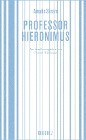 [Amalie Skram: Professor Hieronimus]