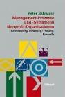 [Peter Schwarz: Management-Prozesse und -Systeme in Nonprofit-Organisationen]