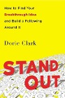 [Dorie Clark: Stand Out: How to Find Your Breakthrough Idea and Build a Following Around It]