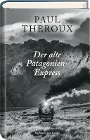 [Paul Theroux: Der alte Patagonien-Express]