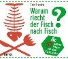 [Andy Brunning: Warum riecht der Fisch nach Fisch?]