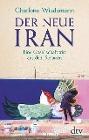 [Charlotte Wiedemann: Der neue Iran]