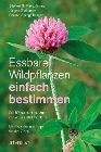 [Steffen Guido Fleischhauer, Jürgen Guthmann, Roland Spiegelberger: Essbare Wildpflanzen einfach bestimmen]