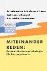 [Johannes Ruppel, Friedemann Schulz von Thun, Roswitha Stratmann: Miteinander reden. Kommunikationspsychologie für Führungskräfte]