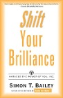 [Simon T. Bailey: Shift Your Brilliance: Harness the Power of You, Inc.]