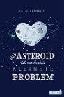 [Katie Kennedy: Der Asteroid ist noch das kleinste Problem]