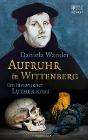 [Daniela Wander: Aufruhr in Wittenberg]
