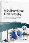 [Roman Frik: Arbeitsrecht für Kleinbetriebe - inkl. Arbeitshilfen online]