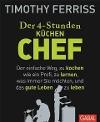 [Timothy Ferriss: Der 4-Stunden-(Küchen-)Chef]