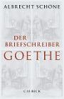 [Albrecht Schöne: Der Briefschreiber Goethe]