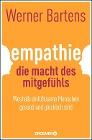 [Werner Bartens: Empathie: Die Macht des Mitgefühls]