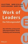 [Julie Straw, Mark Scullard, Susie Kukkonen, Barry Davis: Work of Leaders: Das Führungsmodell]