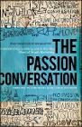 [Robbin Phillips, Greg Cordell, Geno Church: The Passion Conversation: Understanding, Sparking, and Sustaining Word of Mouth Marketing]