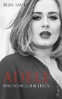 [Sean Smith: Adele: ihre Songs, ihr Leben]