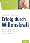 [Hans-Georg Willmann: Erfolg durch Willenskraft]