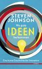 [Steven Johnson: Wo gute Ideen herkommen]
