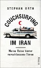 [Stephan Orth: Couchsurfing im Iran]