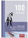 [100 Dinge, die jedes Paar einmal tun sollte]