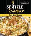 [Susann Hartung: Das Spätzle-Shaker-Kochbuch]