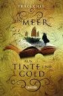 [Traci Chee: Das Buch von Kelanna, Band 1: Ein Meer aus Tinte und Gold]
