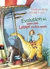 [Gudrun Mebs, Harald Lesch: Evolution ist, wenn das Leben endlos spielt]
