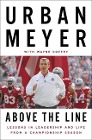[Urban Meyer, Wayne Coffey: Above the Line: Lessons in Leadership and Life from a Championship Season]