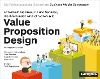 [Alexander Osterwalder, Yves Pigneur, Greg Bernarda, Alan Smith: Value Proposition Design]