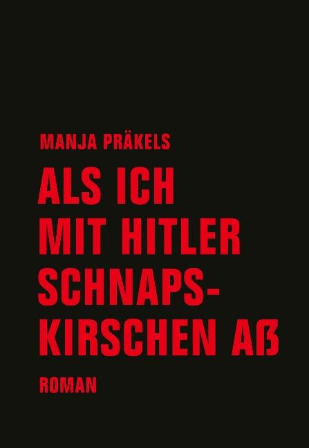 Als ich mit Hitler Schnapskirschen aß