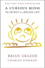 [Brian Grazer: Curious Mind: the Secret to a Bigger Life]