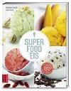 [Kerstin Pooth, Astrid Sass: Superfood-Eis]
