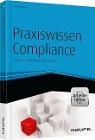 [Tilman Eckert: Praxiswissen Compliance - inkl. Arbeitshilfen online]