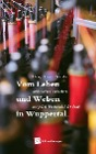 [Jasmin Kischk, Sandra Stünkel, Hans Zerbolesch, Kerstin Zegay, Sonja Seifer-Beck: Leben und Weben in Wuppertal]