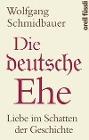 [Wolfgang Schmidbauer: Die deutsche Ehe]