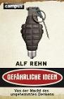 [Alf Rehn: Gefährliche Ideen]