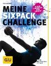 [Felix Bauer, Jan Hahn: Meine Sixpack-Challenge]