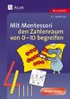 [Claudia Wenzel: Mit Montessori den Zahlenraum von 0 - 10 begreifen]