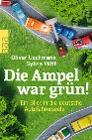 [Oliver Uschmann, Sylvia Witt: Die Ampel war grün!]