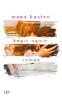 [Mona Kasten: Begin Again]